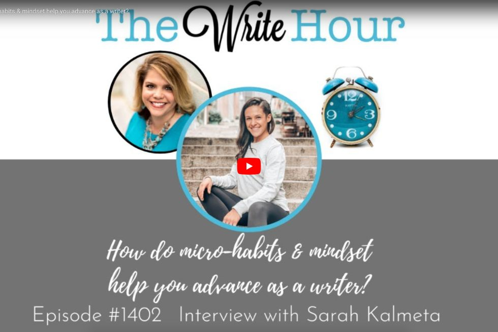 How do micro-habits & mindset help you advance as a writer?